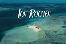 THE STORY OF A DREAM – LOS ROQUES, VENEZUELA