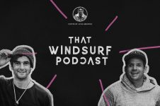 THAT WINDSURFING PODCAST IS BACK: ADAM LEWIS AND MARC PARE!